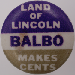 Political advertising encased cent - Land of Lincoln - Balbo - Makes Cents