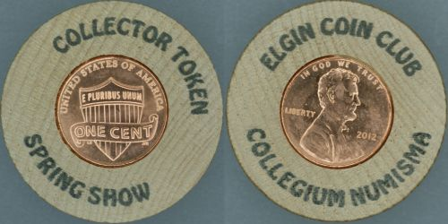 Elgin Coin Club Collector Token Spring Show 2012 - encased cent in a wooden nickel